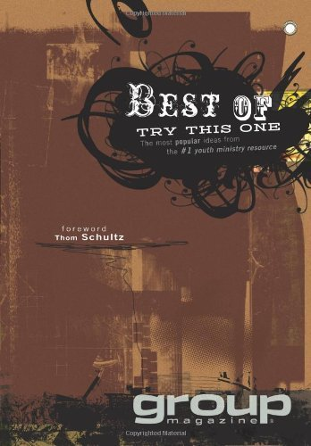 Best of Try This One: The Most Popular Ideas from the #1 Youth Ministry Resource