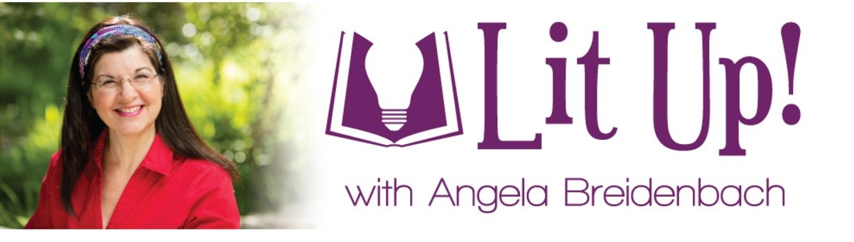 Lit Up! with Angela Breidenbach, a new show for creatives and those who want to know what makes them tick!