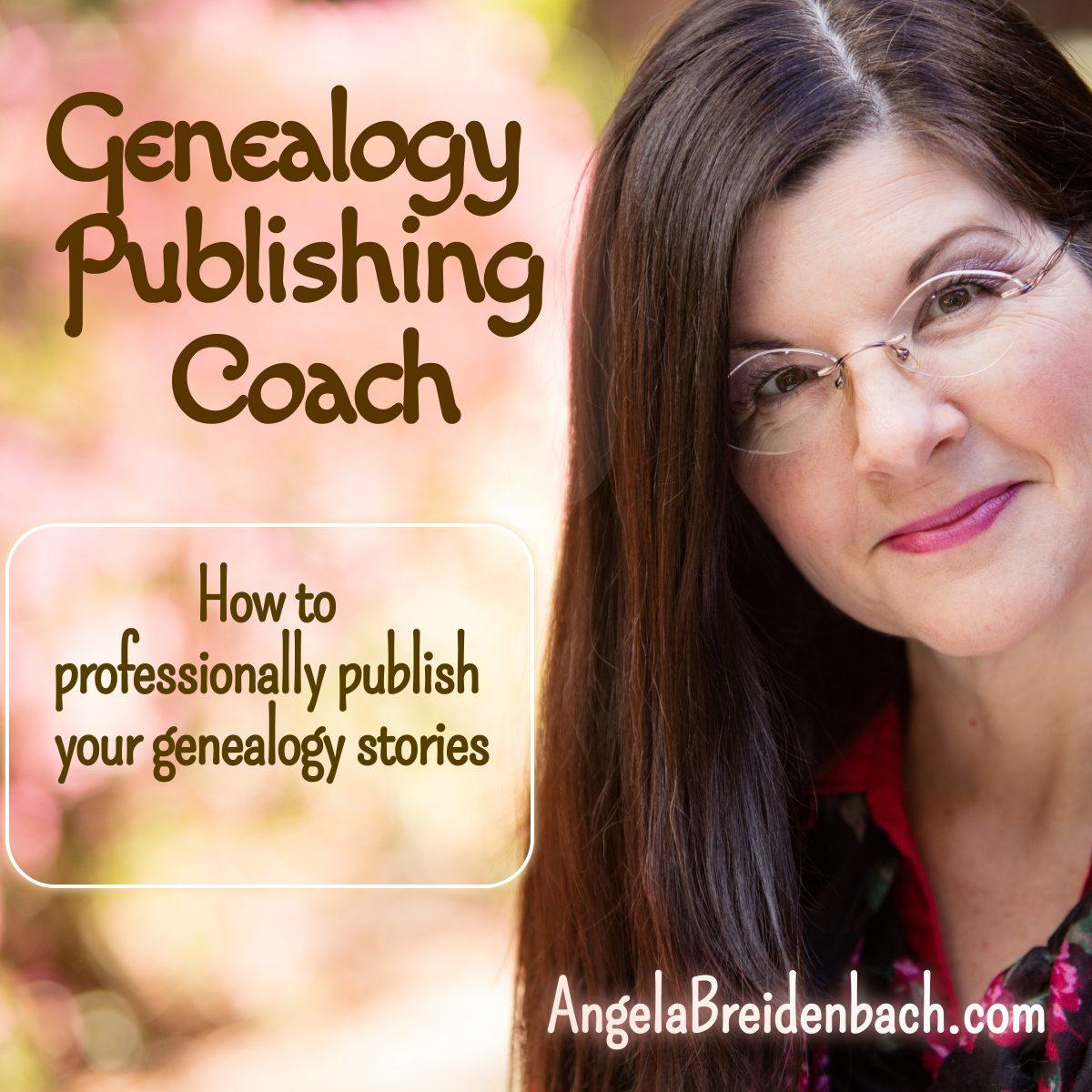 Genealogy Publishing Coach Podcast Coming May 2021!