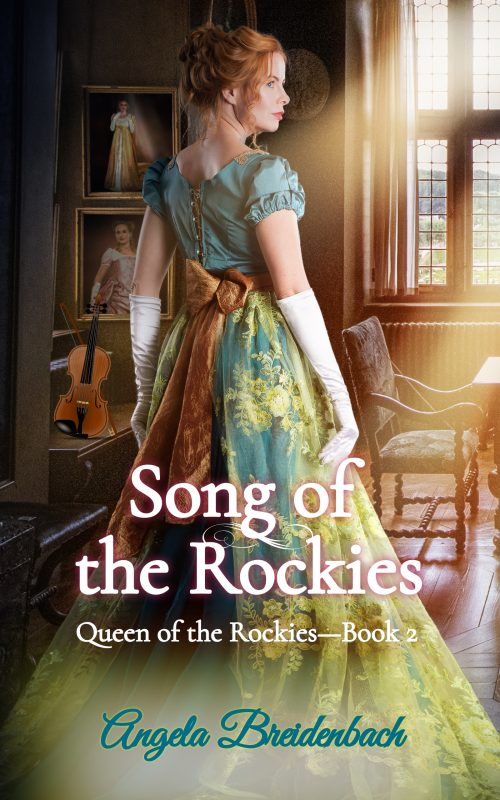 Song of the Rockies — Book 2 of Queen of the Rockies