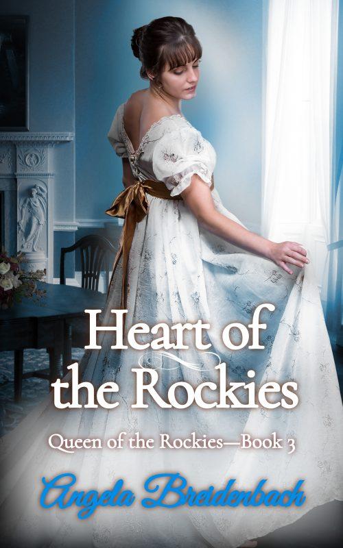 Heart of the Rockies — Book 3, Queen of the Rockies Series